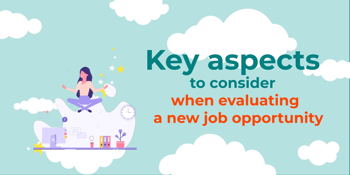 Key Aspects to Consider when Evaluating a New Job Opportunity